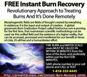 """STOPPING THE EFFECTS OF BURNS, NOW! No pain, No grafting, No scarring... and No Risk. Call medical Doctor Joseph Watson for mmediate remote intervention. Call within the first 30 minutes, on your way to the hospital! FREE processing is in addition to normal medical procedures and is done in a minute."""